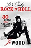 Jo Wood It's Only Rock 'n' Roll: Thirty Years with a Rolling Stone