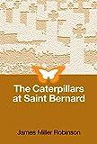 img - for The Caterpillars at Saint Bernard book / textbook / text book