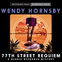 77th Street Requiem: A Maggie MacGowen Mystery (Mysterious Press - HighBridge Audio Classics) Audiobook by Wendy Hornsby Narrated by Donna Postel