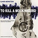 To Kill A Mockingbird: Original Motion Picture Score (1996 Re-recording)