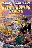 Overthrowing Heaven (Jon & Lobo)
