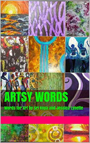 Artsy Words: Words for Art by Sri Koya and Jessica Lynette PDF