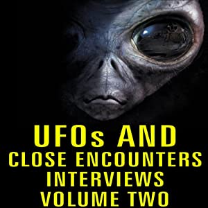 UFOs and Close Encounters Interviews, Volume 2 Speech