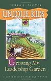 U.N.I.Q.U.E. KIDS: Growing My Leadership Garden [Paperback]