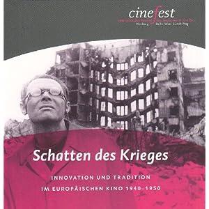 Schatten des Krieges: Innovation und Tradition im europäischen Kino 1940-1950 (Katalog zu CineFest)