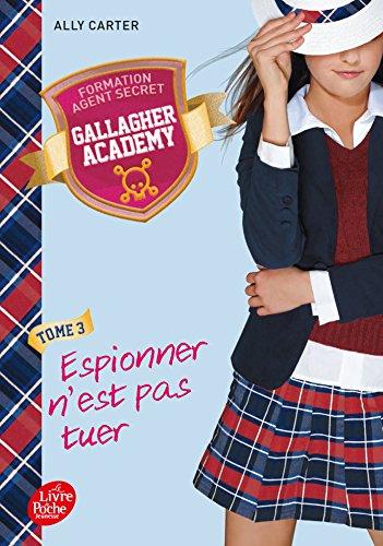 gallagher-academy-tome-3-espionner-nest-pas-tuer