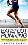 Barefoot Running: Minimalist Running!...
