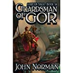 Guardsman of Gor: Gorean Saga, Book 16 (       UNABRIDGED) by John Norman Narrated by Jeremy Arthur
