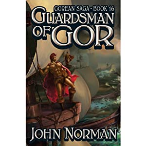 Guardsman of Gor: Gorean Saga, Book 16 | [John Norman]