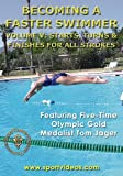 Becoming A Faster Swimmer: Volume 5, Starts, Turns, and Finishes for All Swimming Strokes