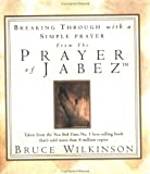 Breaking Through with a Simple Prayer from the Jabez (0740725130) by Bruce Wilkinson