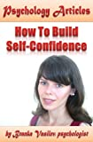 img - for Psychology Articles: How to build self-confidence book / textbook / text book