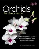 Orchids for Every Home: The Beginners Guide to Growing Beautiful, Easy-Care Orchids