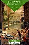 echange, troc Caroline Juler - Les orientalistes de l'école italienne