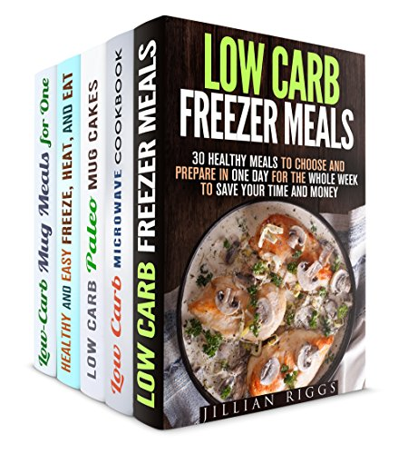 Low Carb for Busy People Box Set (5 in 1): Healthy Freezer Meals, Mug Meals and Microwave Recipes for People on the Go (Microwave Meals) by Jillian Riggs, Emma Melton, Sheila Hope, Andrea Libman