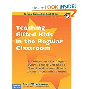 Teaching Gifted Kids in the Regular Classroom: Strategies and Techniques Every Teacher Can Use to Meet the Academic Needs of the Gifted and Talented (Book & Cdrom)
