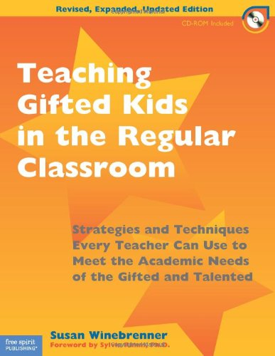 Teaching Gifted Kids in the Regular Classroom: Strategies...