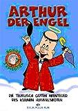 Arthur der Engel - Die teuflisch guten Abenteuer des kleinen Himmelsboten