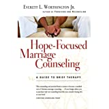Hope - Focused Marriage Counseling: A Guide To Brief Therapyby Everett L. Worthington...