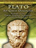Image of Six Great Dialogues: Apology, Crito, Phaedo, Phaedrus, Symposium, The Republic (Dover Thrift Editions)