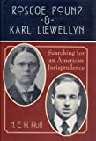 Roscoe Pound and Karl Llewellyn: Searching for an American Jurisprudence (0226360431) by Hull, N. E. H.