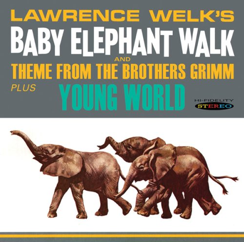 Baby Elephant Walk Young World by Lawrence Welk