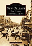 img - for New Orleans: The Canal Streetcar Line (LA) (Images of America) book / textbook / text book