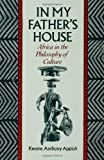 In My Father's House: Africa in the Philosophy of Culture (0195068521) by Appiah, Kwame Anthony