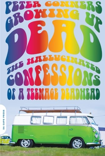 Growing Up Dead: The Hallucinated Confessions Of A Teenage Deadhead front-1007716