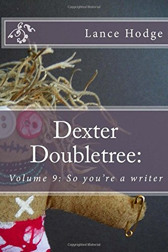 dexter-doubletree-so-youre-a-writer