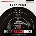 Rock Island Rock: A Crossroads Thriller, Book 2 (       UNABRIDGED) by Eyre Price Narrated by Jeff Cummings