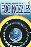 The Safe and Effective Use of Fog Nozzles, Research and Practice (0979677505) by Wiseman, John