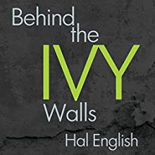 Behind the Ivy Walls Audiobook by Hal English Narrated by Greg Walston
