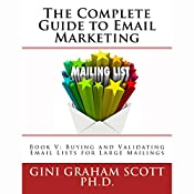 Buying and Validating Email Lists for Large Mailings: The Complete Guide to Email Marketing, Book 5 | Gini Graham Scott Ph.D.