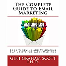 Buying and Validating Email Lists for Large Mailings: The Complete Guide to Email Marketing, Book 5 Audiobook by Gini Graham Scott Ph.D. Narrated by Marcus Freeman