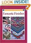 Fantastic Finishes (Rodale's Successful Quilting Library)