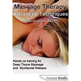 Massage Therapy - Advanced Massage Techniques - Hands On Training for Myofascial Release and Deep Tissue Massage (Massage Therapy  - Advanced Massage Techniques ... Massage Therapists Book 1) (English Edition)