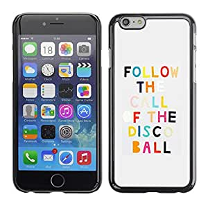 Omega Covers - Snap on Hard Back Case Cover Shell FOR Apple Iphone 6 Plus / 6S Plus ( 5.5 ) - Disco Dancing Quote Motivational Funny