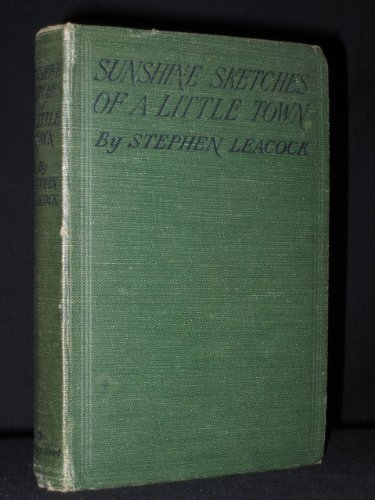 the works of a satire in the sunshine sketches of a little town by stephen leacock Introduction to stephen leacock's 1912 humourous canadian classic, sunshine sketches of a little town click show more for links to podcasts of the sunshine stories we read aloud: - the.