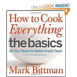 How to Cook Everything The Basics - Mark Bittman