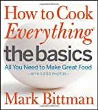 "How To Cook Everything ""The Basics: All You Need to Make Great Food"" (0470528060) by Bittman, Mark"