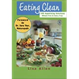 Eating Clean: 100 Appetizing Solutions, Wheat-free & Dairy-free [Spiral-bound]