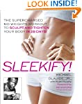 Sleekify!: The Supercharged No-Weight...