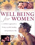 img - for Well Being for Women: A Confident Approach to Living a Joyful, Healthy and Productive Life book / textbook / text book