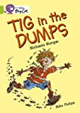 Tig in the Dumps: Band 11/Lime (Collins Big Cat) (0007186363) by Morgan, Michaela