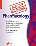 img - for Master Medicine: Medical Pharmacology: A clinical core text for integrated curricula with self assessment by Peter Winstanley MD FRCP DTM&H (2002-06-10) book / textbook / text book