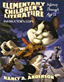 Elementary Children's Literature, Infancy Through Age 13 (INSTRUCTOR'S COPY)