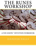 The Runes Workshop: A You know.(TM) Intuition Workbook