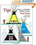 Tipi: Home of the Nomadic Buffalo Hun...