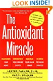 The Antioxidant Miracle: Put Lipoic Acid, Pycnogenol, and Vitamins E and C to Work for You